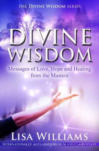 DIVINE WISDOM – Messages of Love, Hope and Healing from the Masters