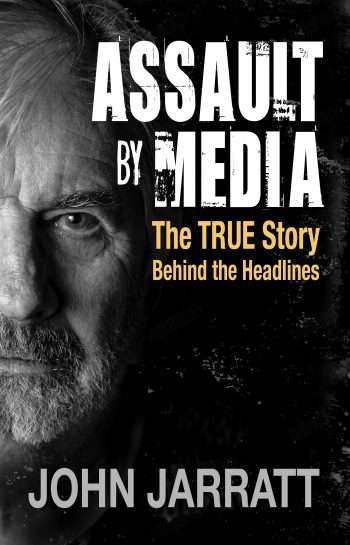 Assault by Media – The TRUE STORY behind the Headlines